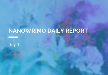 NaNoWriMo Daily Report - Day 1