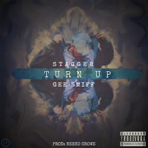 TURN UP (FEAT. GEE SMIFF)