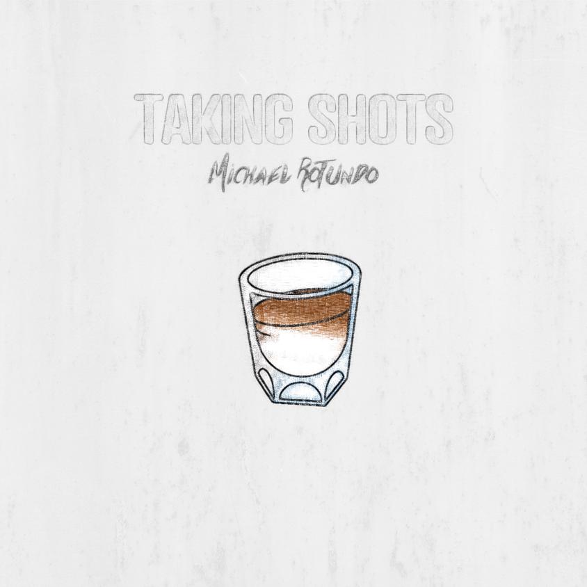 """Taking Shots"" - Michael Rotundo"