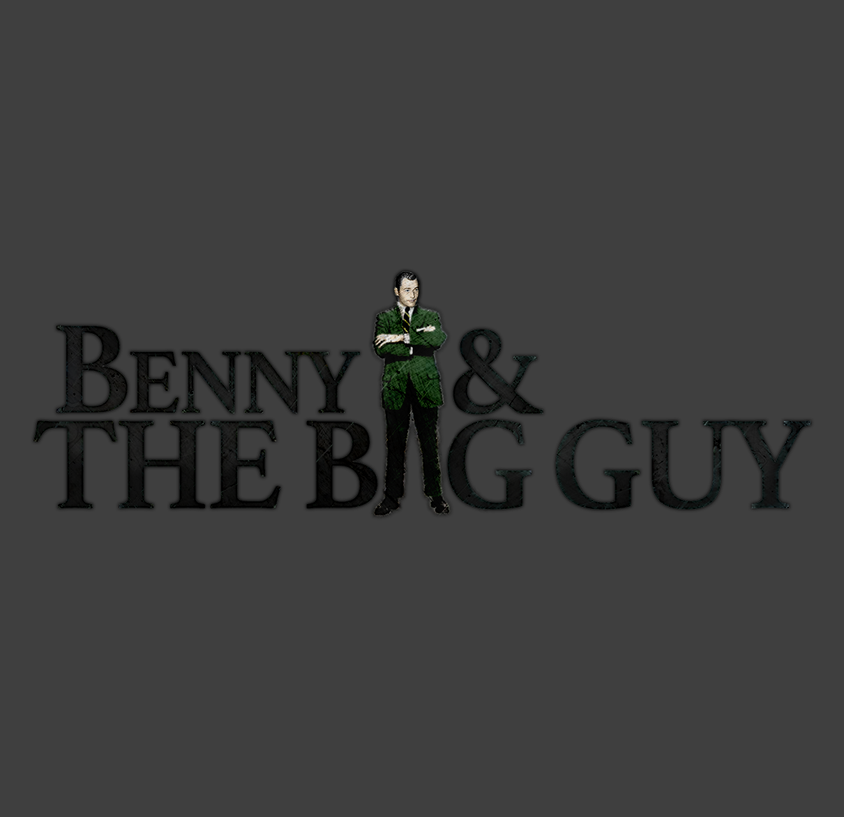 Benny & The Big Guy