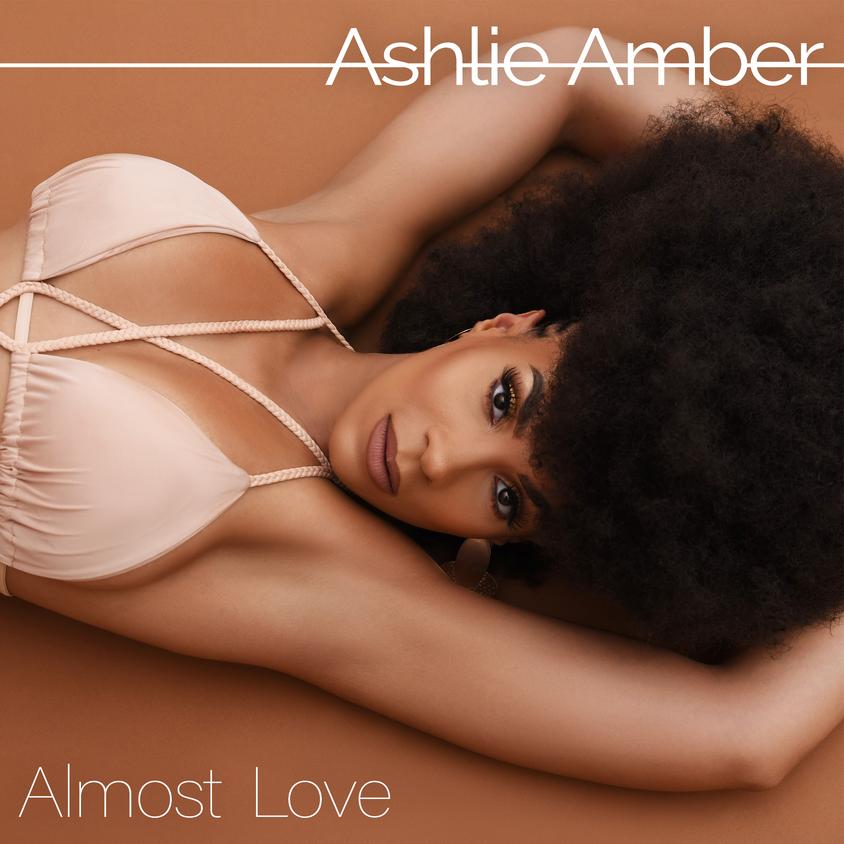 """Almost Love"" - Ashlie-Amber"