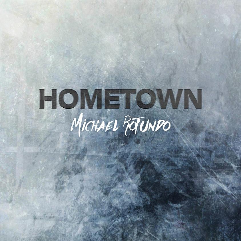 """""""Hometown"""" - Michael Rotundo"""