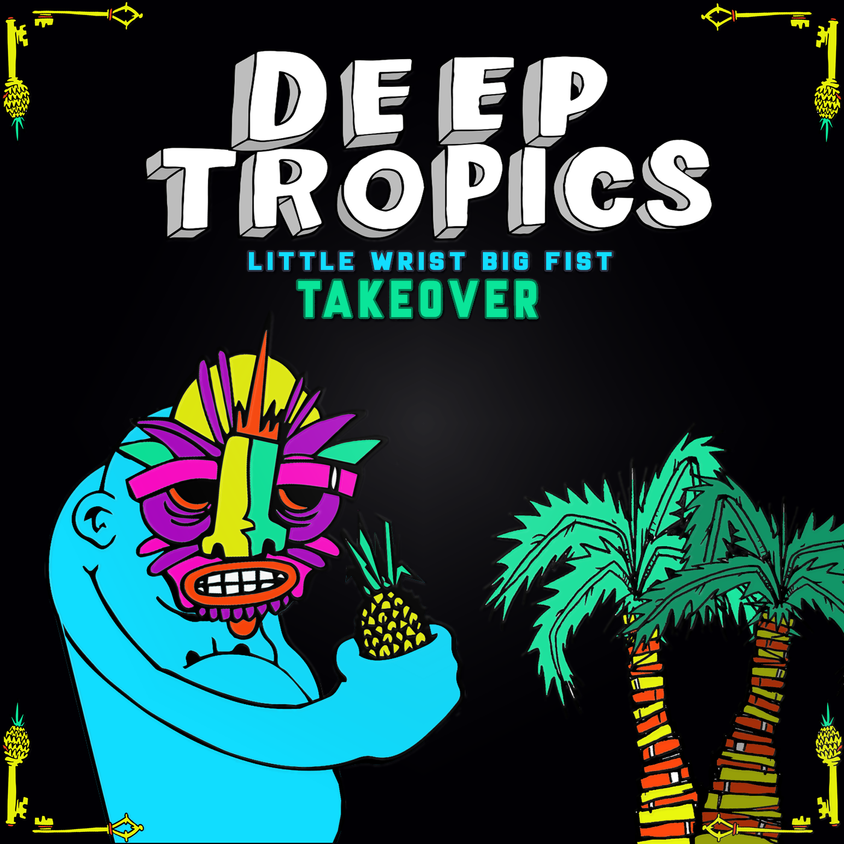 Little Wrist Big Fist | Deep Tropics