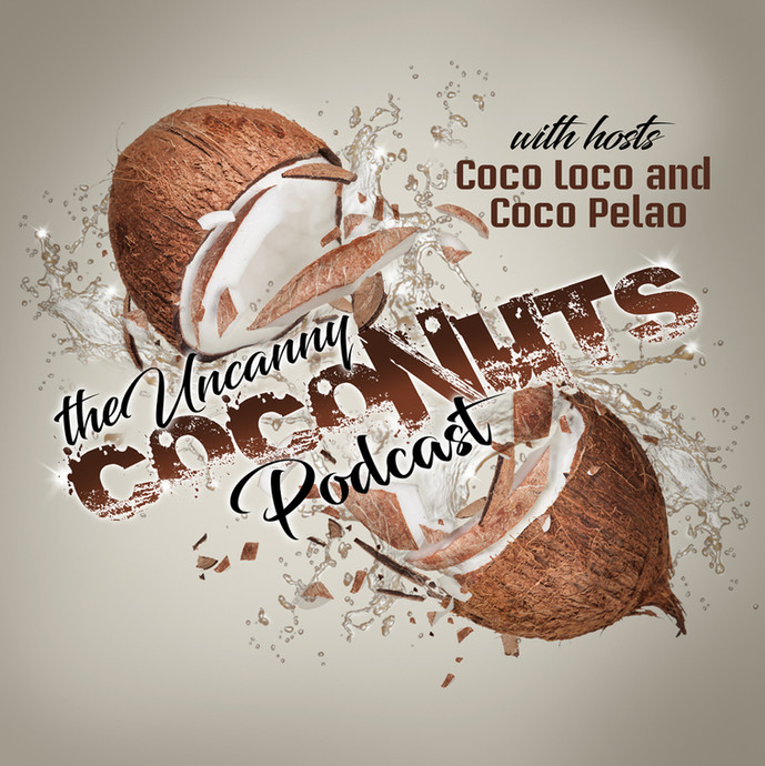 The UncannyCocoNuts Podcast