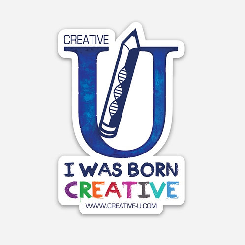 "Creative-U ""I WAS BORN CREATIVE"" sticker"