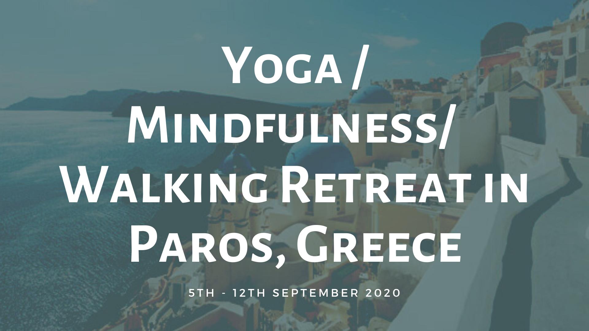 Yoga - Mindfulness - Walking Retreat in