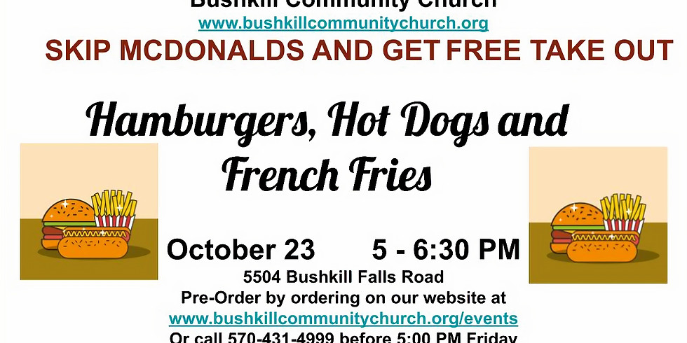 Community Hamburgers, Hot Dogs and French Fries Dinner - PICK UP ONLY