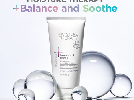 Introducing: Moisture Therapy +Balance and Soothe