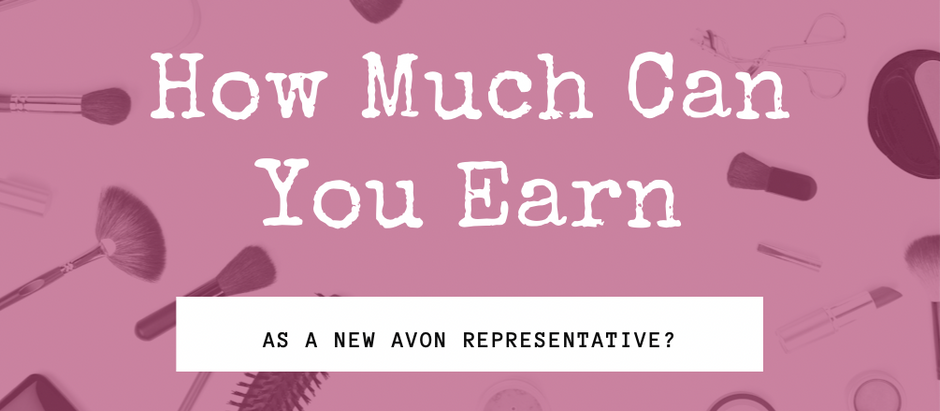 How Much Can You Earn As A New Avon Representative?