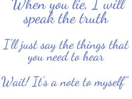 C'est quoi ta vérité?