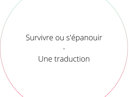 Survivre ou s'épanouir - Une traduction