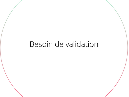 Besoin de validation