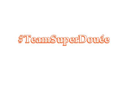 #TeamSuperDouée