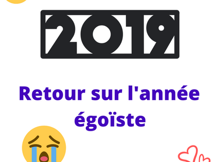 2019 - Retour sur l'année égoïste