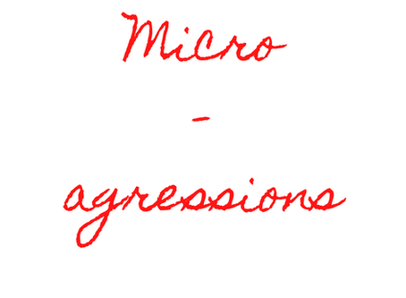 Micro-agressions