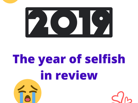 2019 - A year of Selfish in Review