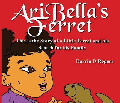 A Must Read -Ari Bella's Ferret, My Brother's Book
