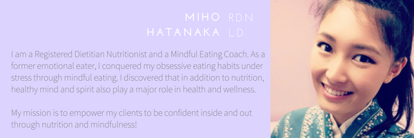 Miho Hatanaka, RDN l Registered Dietitian l Mindful Eating Coach l Online nutrition counseling l Portland, OR