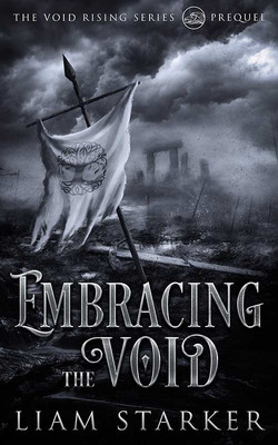 Embracing the Void by Liam Starker