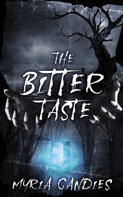 The Bitter Taste by Myria Candies