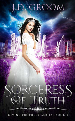 Sorceress of Truth by J.D. Groom