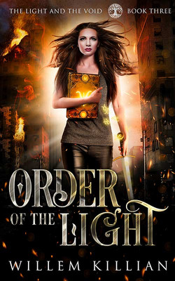 Order of the Light by Willem Killian