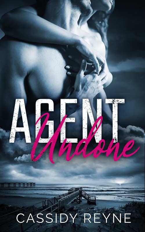 Agent Undone by Cassidy Reyne