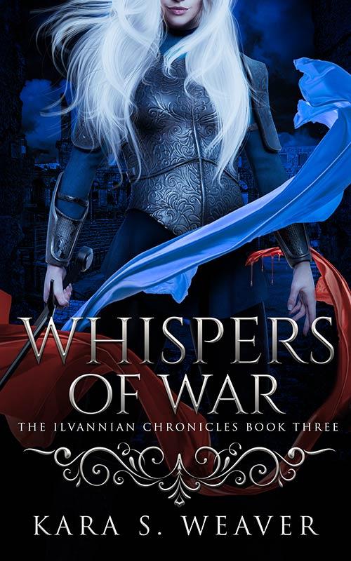 Whispers of War by Kara S. Weaver