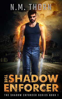 The Shadow Enforcer by N.M. Thorn