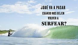¿Qué va a pasar cuando nos dejen volver a Surfear? (hasta el anochecer)