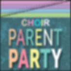 Choir 2019-2020 - Parent Party graphics.