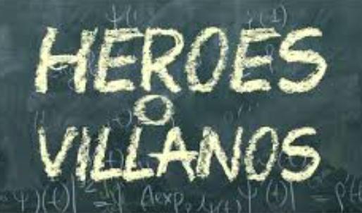 ¿Héroes o Villanos?