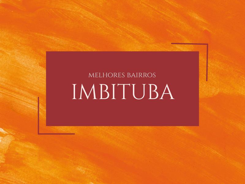 Melhores bairros para morar em Imbituba