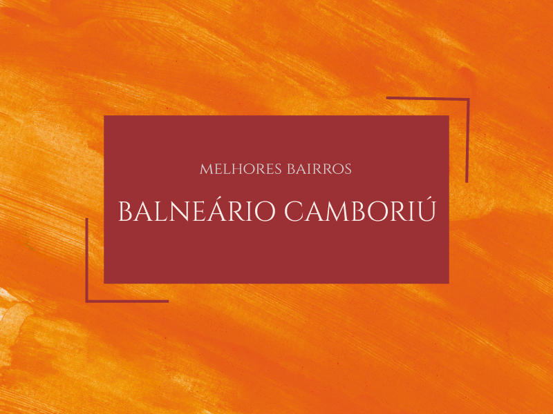 Melhores bairros para morar em Balneário Camboriú