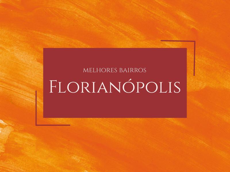 Melhores bairros para morar em Florianópolis