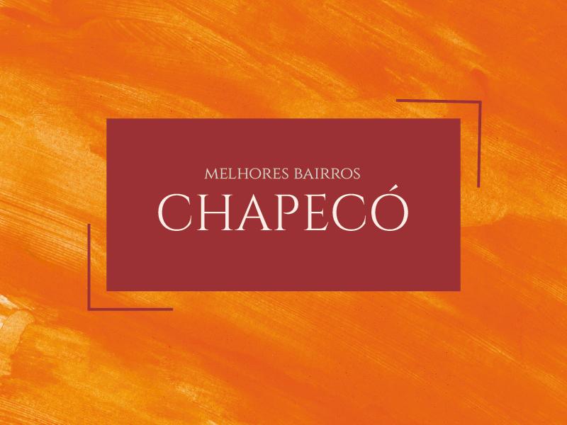 Melhores bairros para morar em Chapecó