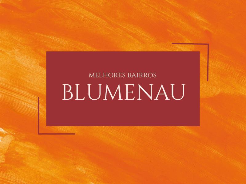 Melhores bairros para morar em Blumenau