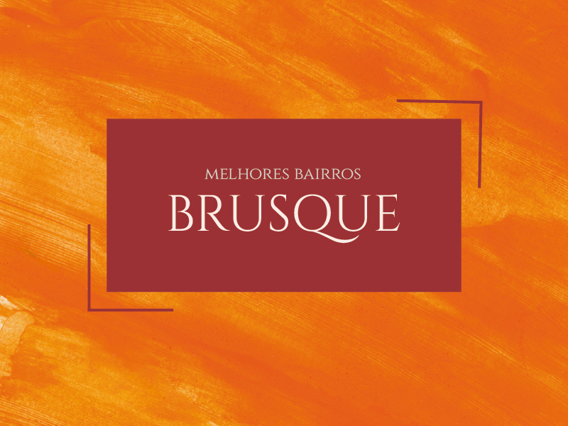 Melhores bairros para morar em Brusque
