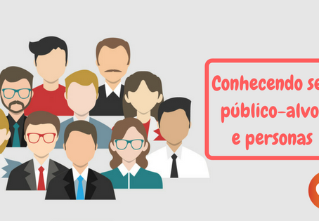 Seu sucesso já: conhecendo o público-alvo e criando personas