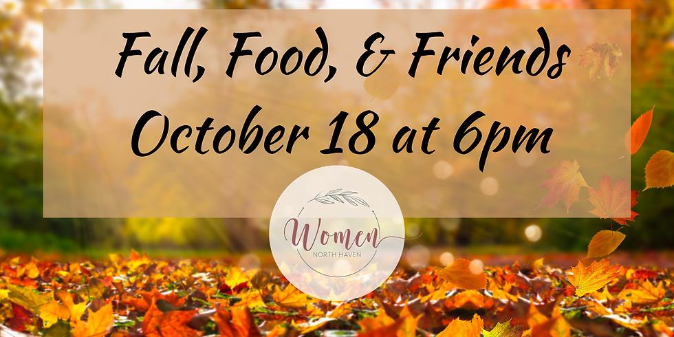 Fall, Food, & Friends