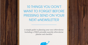 10 Things You Don't Want to Forget Before Pressing Send on Your Next eNewsletter