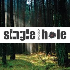 SINGLE RAGGED HOLE