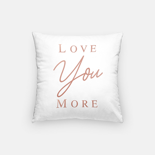 Love You More Decor Pillow