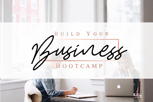 Build Your Business Bootcamp- Online Course