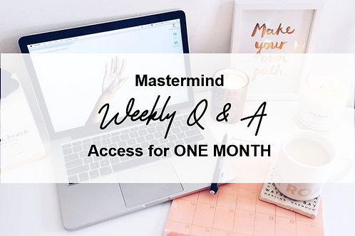 Mastermind Weekly Q & A- ONE MONTH