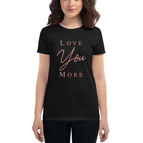 Love You More Boss Babe T-Shirt