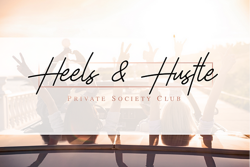 Heels & Hustle Private Society Club