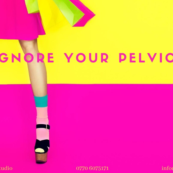 Don't Ignore your pelvic floor