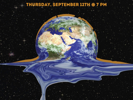 Think Globally, Act Locally: The State of the Climate, September 12, 2019 @ 7pm, tickets at box offi