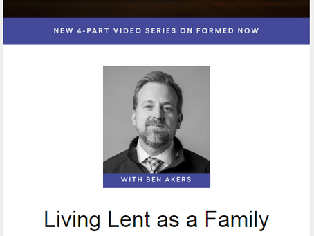 Living Lent as a Family (4-Part Series on FORMED)